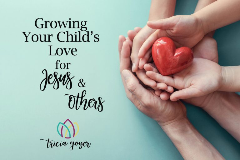 growing your childs love for jesus and others