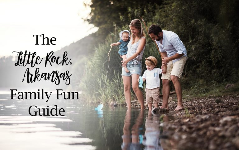 The Little Rock, Arkansas Family Fun Guide