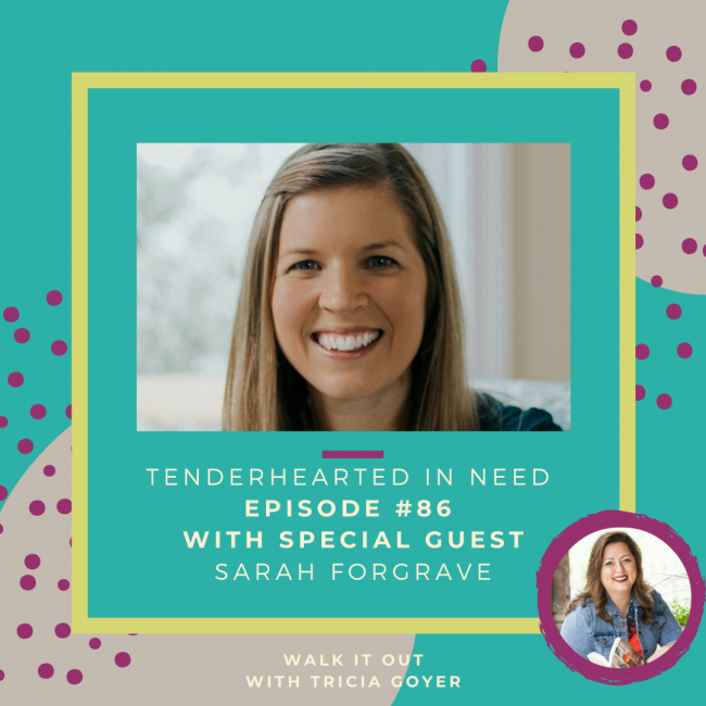 Walk it Out with Tricia Goyer Episode #086 Tenderhearted in Need with Sarah Forgraves. Sarah shares practical tips to love on the caregivers in your life! I know you're going to love this episode.