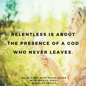 Walk it Out with Tricia Goyer Episode #089 Relentless with Michele Cushatt. This is such a powerful episode! I know you're going to love this conversation with Michele.