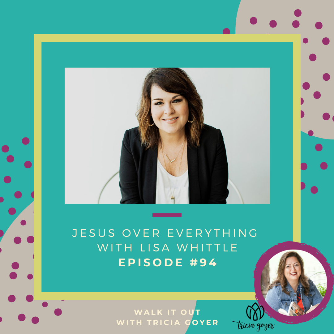 Walk It Out Episode #94 Jesus Over Everything with Lisa Whittle! You don't want to miss this impactful episode with Lisa Whittle! Enjoy!