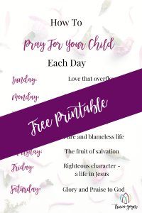 Free Printable From Tricia Goyer. How to Pray For Your Child Each Day. Download now!
