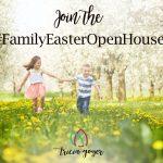 Join the #FamilyEasterOpenHouse
