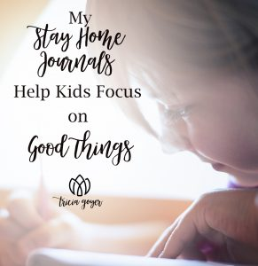 My Stay Home Journals Help Kids Focus on Good Things
