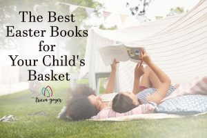 The Best Easter Books for Your Child's Basket