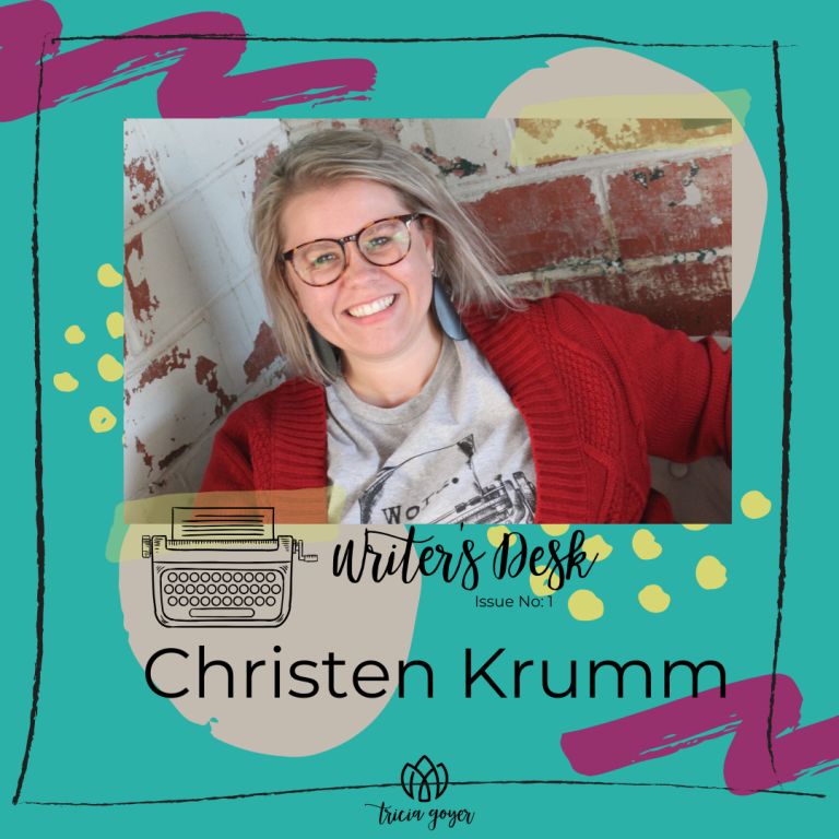 Writer's Desk: Christen Krumm. Christen shares her writing process and gives some tips and tricks to keep going. Enjoy!