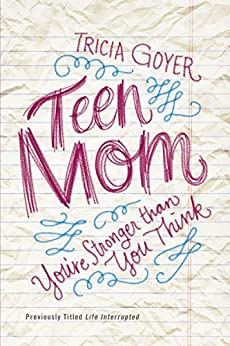 Teen Mom You are Stronger Than You Think by Tricia Goyer