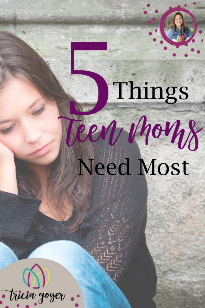 Tricia Goyer shares 5 Things Teen Moms need the most.