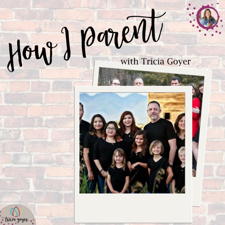 How I Parent- Tricia Goyer