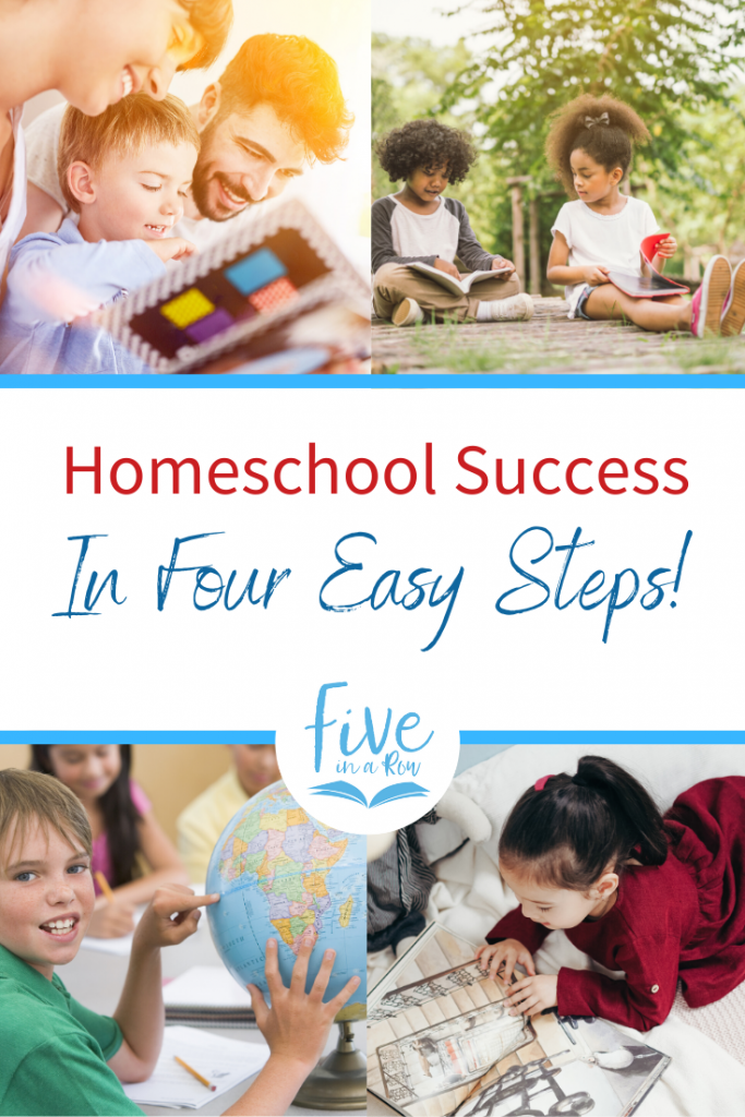 Four Easy Steps for Homeschool Success: Homeschooling does not have to be overwhelming or complicated!