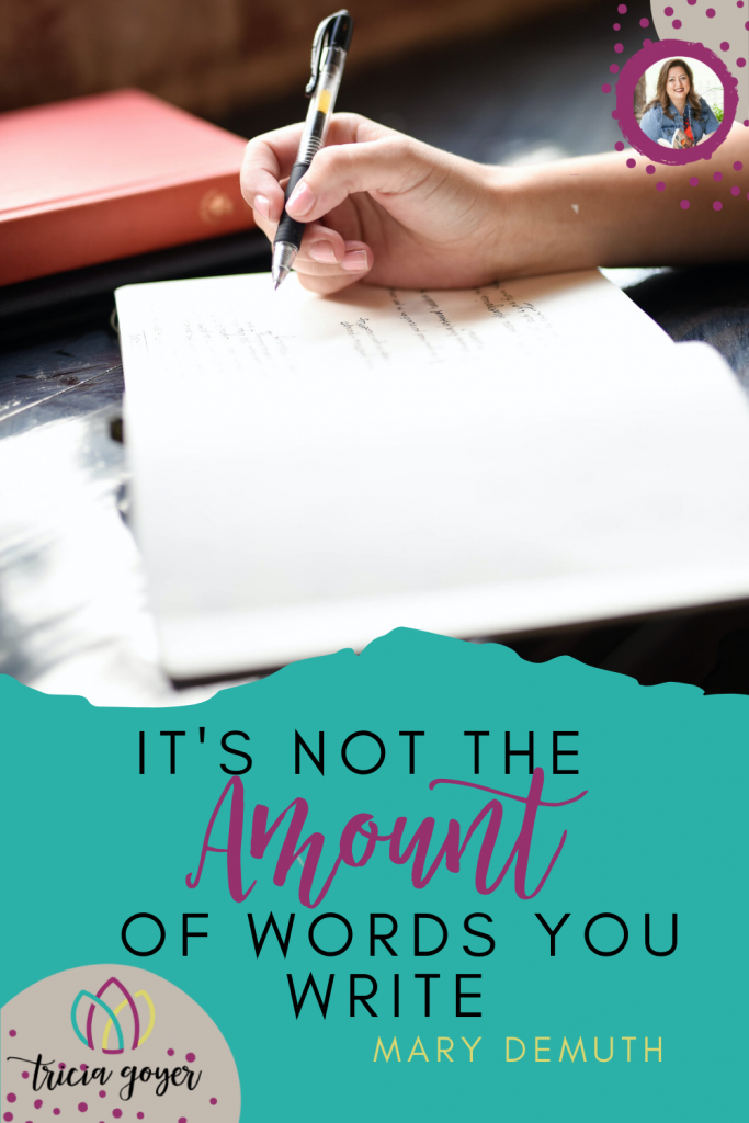 My friend Mary DeMuth shares how sometimes it's not the amount of words you write, but the responsiveness to the Spirit. We hope you are inspired!