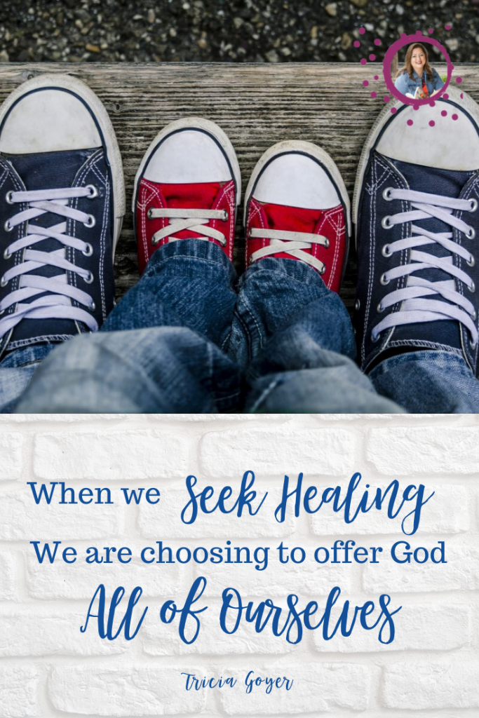 When we seek healing we're choosing to offer God, and our family, all of ourselves.