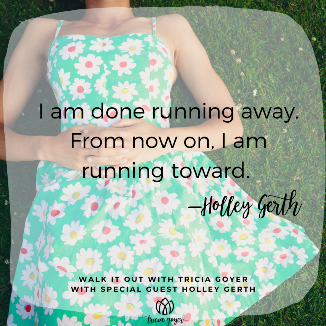 Walk It Out Episode #100 Strong, Brave, Loved with Holley Gerth. I can't wait for you to listen to this encouraging episode with Holley. We talk about overcoming fear and so much more! You won't want to miss this episode!