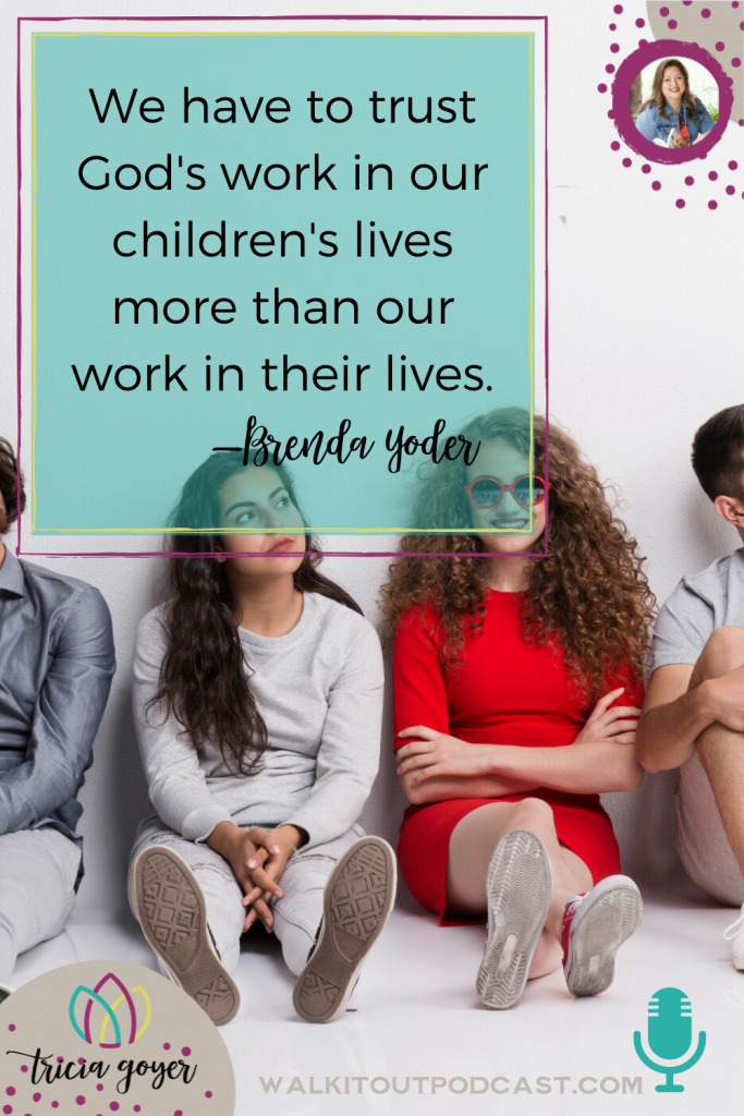 Walk It Out Episode #102 Raising Adults Who Thrive On Their Own with Brenda Yoder. Brenda and I are talking about adult children — mine are so fun! How do you get there? We break it down. Don't miss this episode!