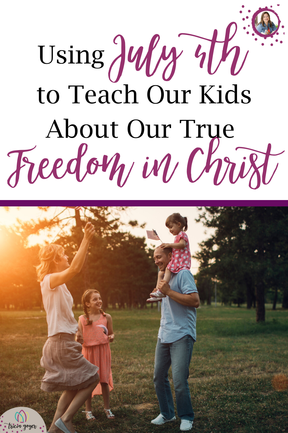 Using July 4th to Teach Our Kids About Our True Freedom in Christ