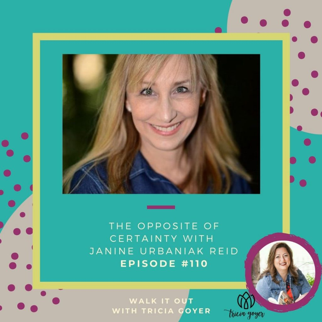 In this episode of Walk it Out, I'm chatting with Janine Urbaniak Reid about her new book The Opposite of Certainty. It's such a powerful episode. Can't wait for you to listen in!
