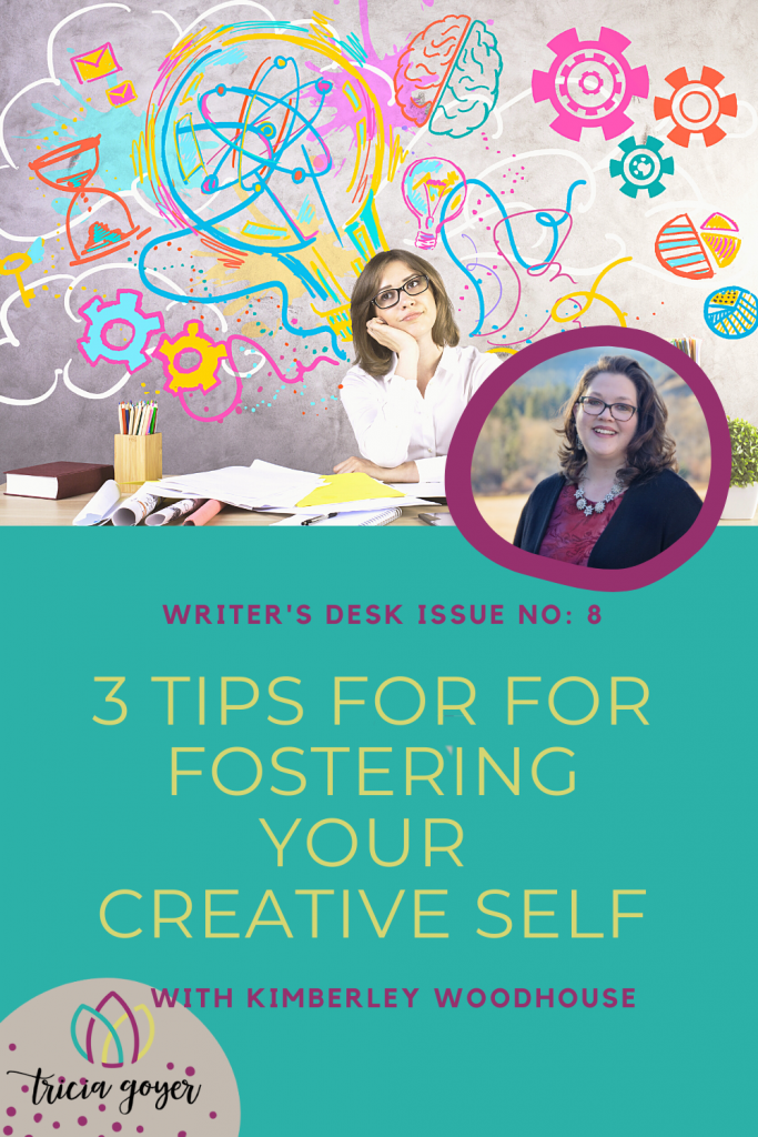 Writer's Desk: Kimberley Woodhouse. Kimberley shares 3 tips for fostering your creative self! Enjoy!