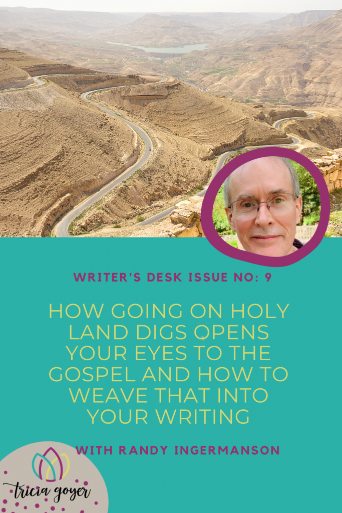 Writer's Desk: Randy Ingermanson. Randy shares how going to the digs in the Holy Land open his eyes to the gospel and how he weaves that into his writing. Enjoy!