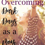 Trciai Goyer shares in Overcoming Dark Days as a Mom