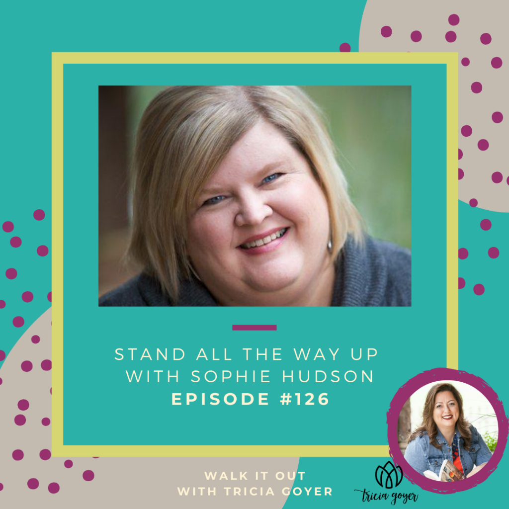I loved talking about Stand All the Way Up with Sophie Hudson on this week's episode of Walk it Out. I know you are going to enjoy this episode!