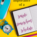 """Does making a school-at-home schedule intimidate you? Do you resist the idea of a schedule """"tying you down?"""" Or maybe you love the idea but you just aren't sure where to begin. A simple homeschool schedule can guide your day and help parents andkids focus on what's most important. But before I share my top tips, remember that no schedule is set in stone … simplicity also means flexibility!"""