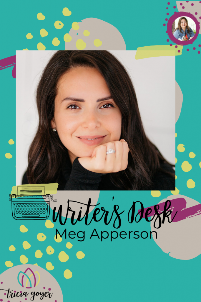 This week on Writer's Desk Meg Apperson shares a little about her new release!
