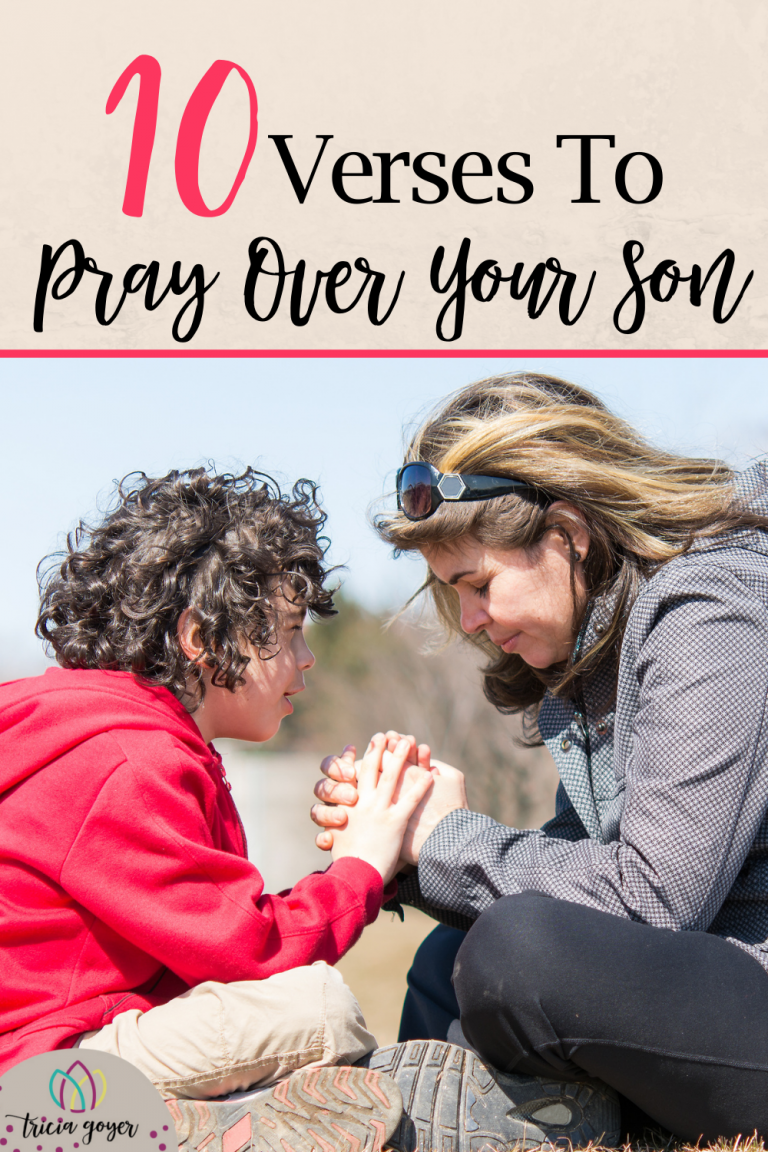 Our sons need us to be praying for them.  Today I want to share 10 verses that you can use to pray over your son.