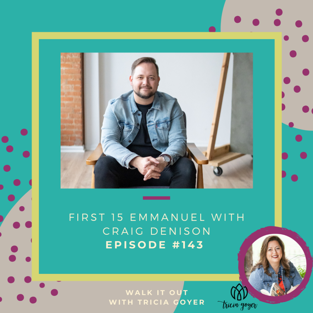 WIO #143 First 15 Emmanuel with Craig Denison. We're talking about drawing closer to God. I know you're going to be encouraged by this episode!