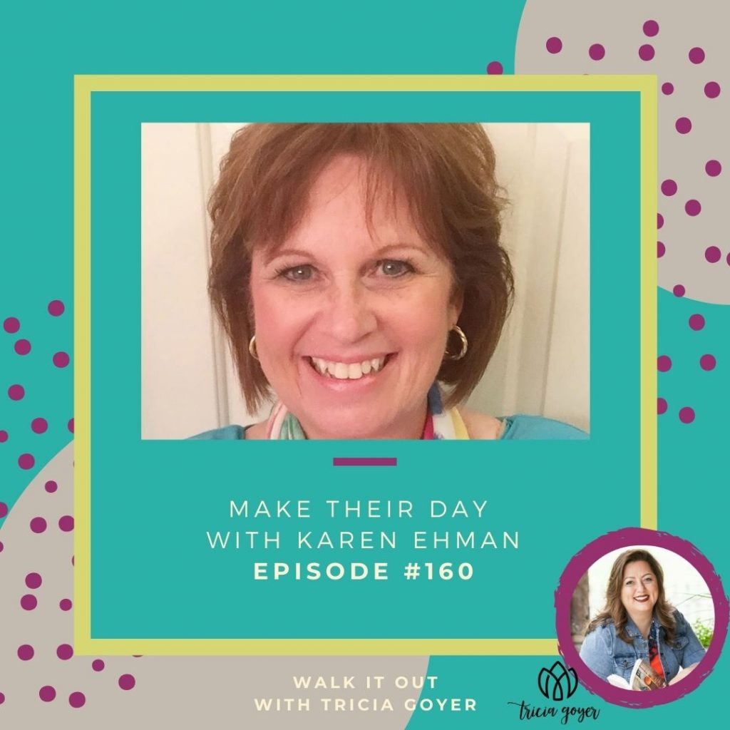 Walk It Out #160: Make Their Day with Karen Ehman. I loved talking all things hospitality with Karen Ehman! You're going to love this episode.