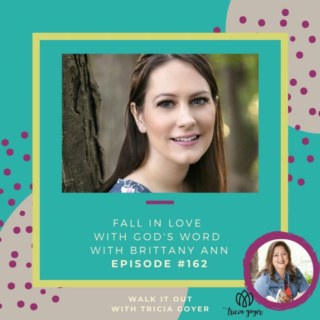 Walk it Out #162: Fall in Love with God's Word with Brittany Ann. Today we're talking all things Bible! You're going to love this episode!