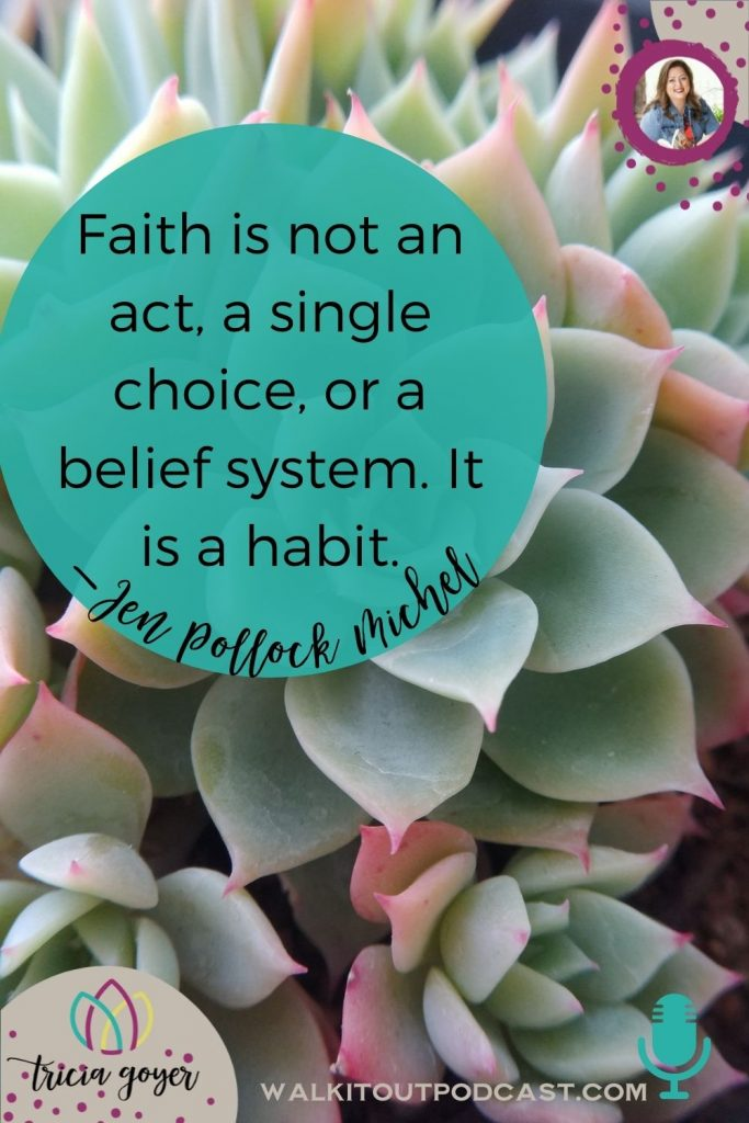WIO 164 A Habit Called Faith with Jen Pollock Michel. If you are looking for ways to build your faith, you are going to love this episode!