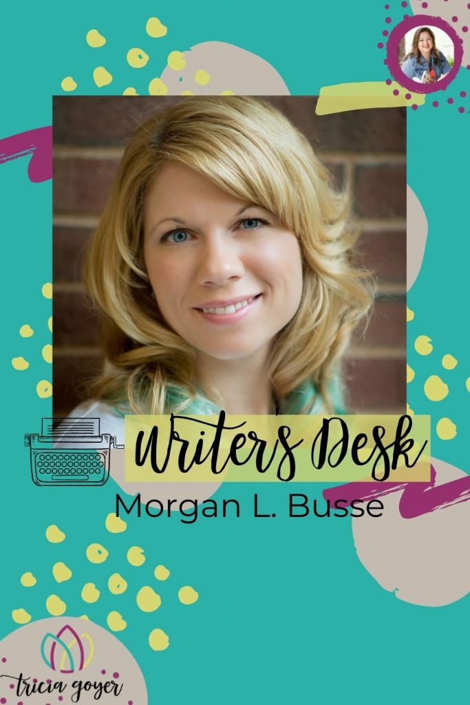 This week I'm so excited to feature Morgan L. Busse and her new release, Secrets in the Mist on Writer's Desk!