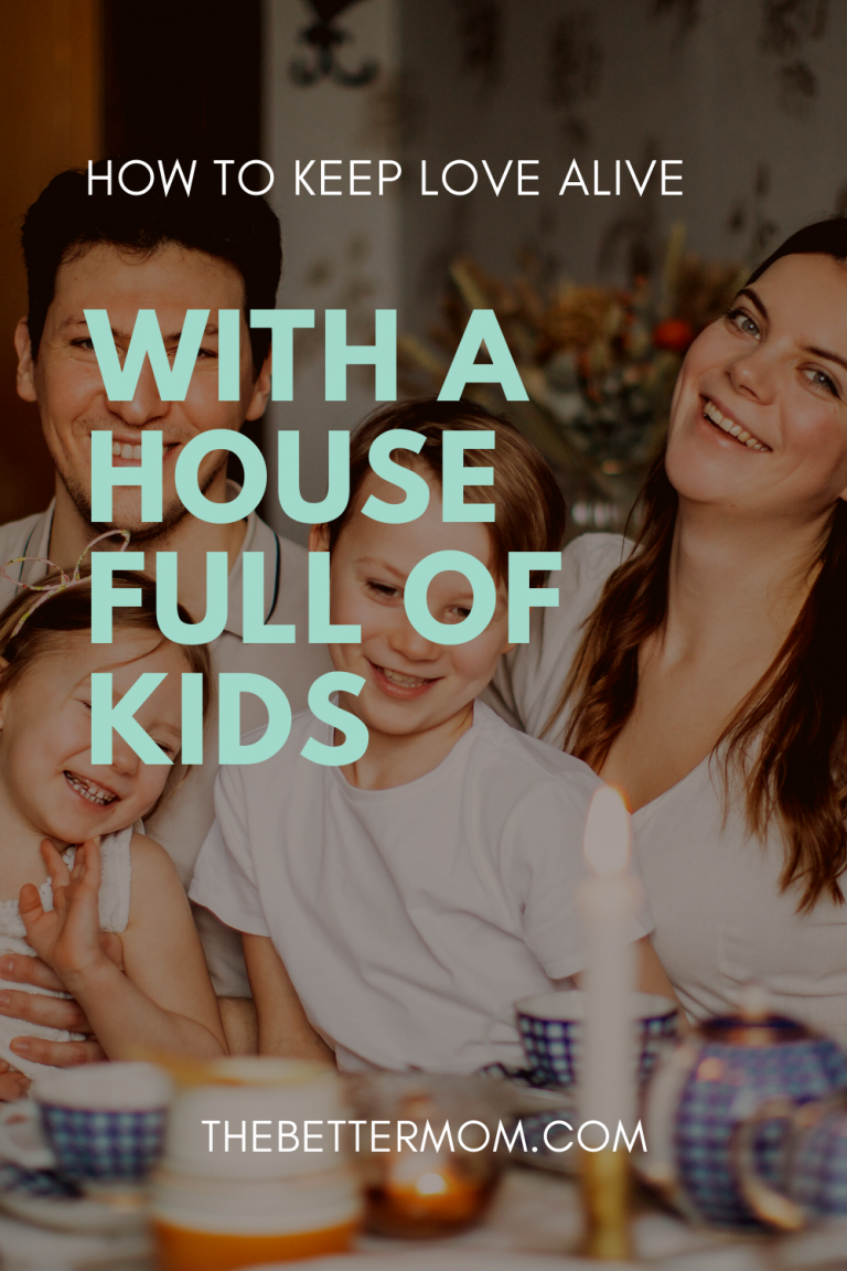 How to Keep Love Alive with a House Full of Kids